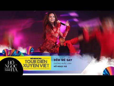 Đêm Mê Say - Hồ Ngọc Hà | Tour Diễn Xuyên Việt