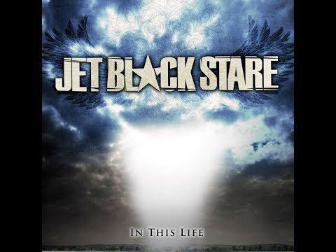 Jet Black Stare: In This Life