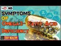 6 Symptoms of Omega-3 Fatty Acid Deficiency