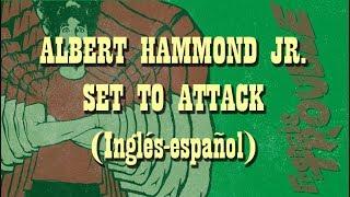 Albert Hammond Jr. - Set to Attack (Subtitulada al español)