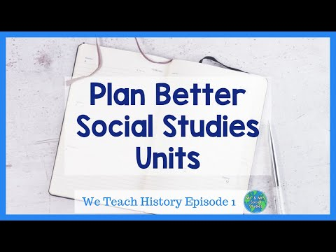 How To Plan Social Studies Lessons | We Teach History Ep. 1