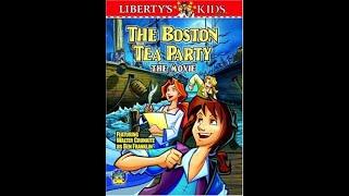 Liberty's Kids: The Movie - The Boston Tea Party