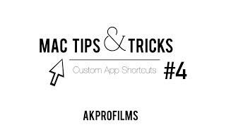 Mac Tips and Tricks Episode #4: Custom App Shortcuts