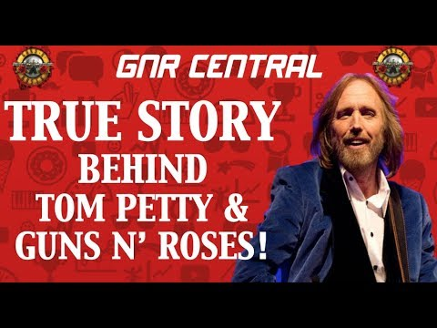 Guns N' Roses: The True Story Behind Tom Petty & Guns N' Roses! RIP Tom Petty!