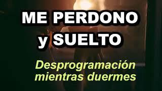 """""""ME PERDONO Y SUELTO"""" Desprogramación mientras duermes- 💗🐮🎧"""