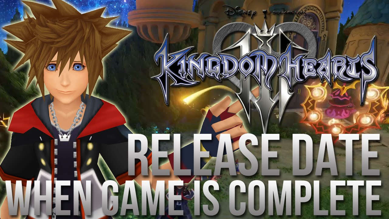 Kingdom Hearts 3 Release Date Reveal When Game Is