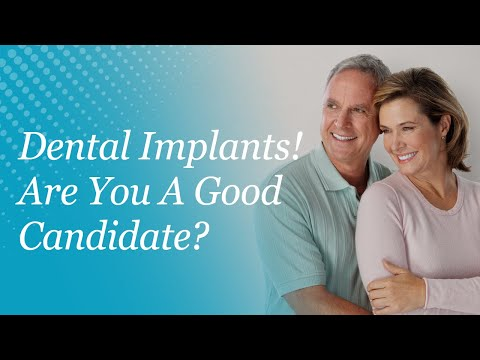 You May be a Good Candidate For Dental Implants!