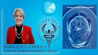 LAS CIUDADES ESPIRITUALES por MARIA JESUS ALBERTUS