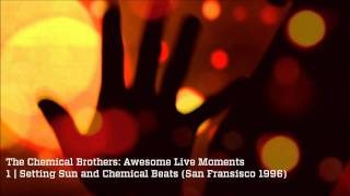 Setting Sun + Chemical Beats - The Chemical Brothers Awesome Live Moments