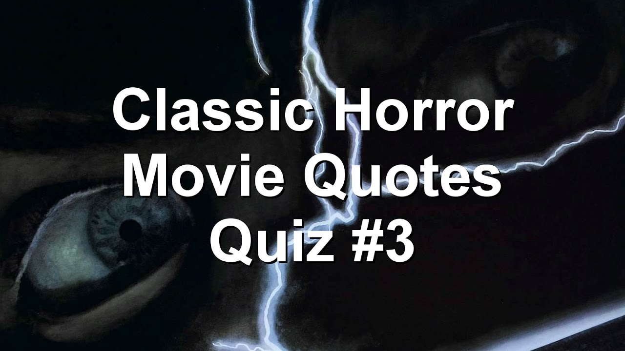 Classic Quotes Classic Horror Movie Quotes Quiz 3  Youtube