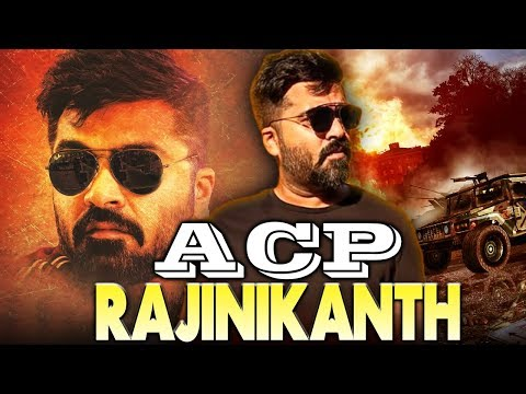 ACP Rajinikanth 2018 South Indian Movies Dubbed In Hindi Full Movie | Silambarasan, Manjima Mohan