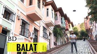 Balat, İstanbul Balat Gezisi, Gezilecek Yerler | Bahadır Geziyor