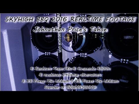 SKYHIGH BBQ 2016 REALTIME FOOTAGE-Johnathan Prices's Tahoe-6 Team SUNDOWN 18s-6 Crescendo 5500s-D4S