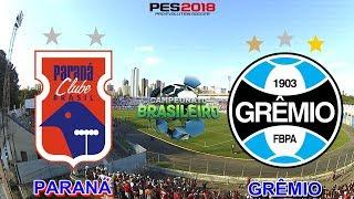 PES 2018 - Paraná x Grêmio   Brasileirão 2018   Gameplay. PS4