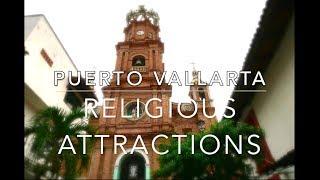 Puerto Vallarta 2018: La Iglesia de Guadalupe, La Cruz, & Iglesia de la Santa Cruz