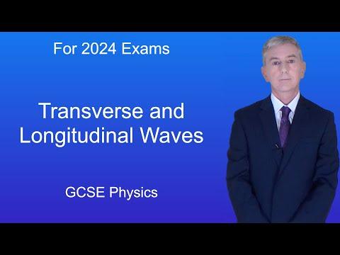 GCSE Science Physics (9-1) Transverse and Longitudinal Waves
