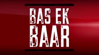 Bas Ek Baar- #1st MUSIC VIDEO TEASER