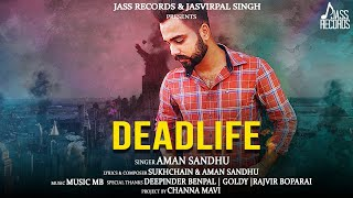 Dead Life by Aman Sandhu Mp3 Song Download