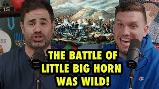 The Battle of The Little Big Horn was WILD! | ep 185  - History Hyenas