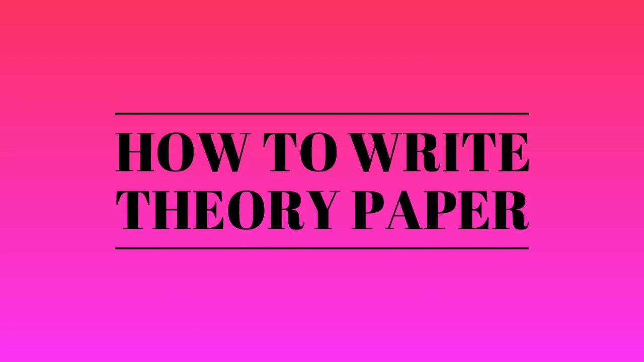 Writing a theory paper how to publish a research paper