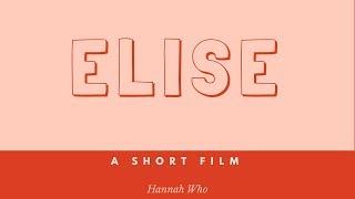 Elise - a hannah who short film