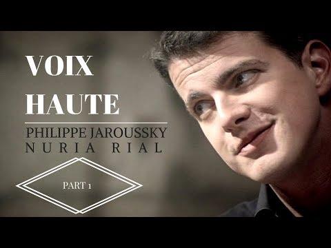 Voix hautes - Philippe Jaroussky et Nuria Rial - part (1/2)