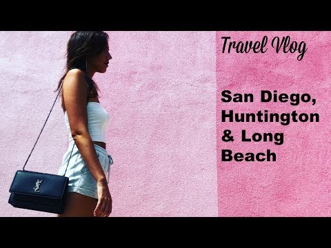 San Diego, Huntington Beach & Long Beach Travel Vlog