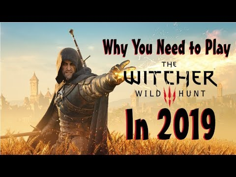 you-need-to-play-the-witcher-3-in-2019-!!!
