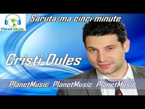 CRISTI DULES - SARUTA-MA CINCI MINUTE