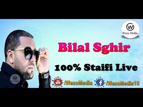 Bilal Sghir - 100% Staifi Live 2017