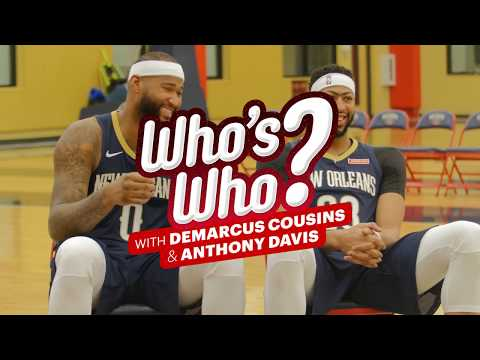 Who's Who? With DeMarcus Cousins and Anthony Davis