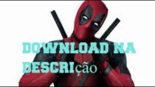 DEADPOOL 2016 FILME DUBLADO 5.1 CH 1080p TORRENT DOWNLOAD MP4