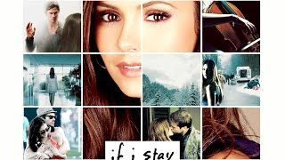 IF I STAY (tvd style trailer)