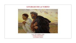 La Liturgio de la Vorto — Paska Dimanĉo, la Paska Tago — 4.04.2021