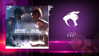 Feride Hilal Akın  İlyas Yalçıntaş - Şehrin Yolu ( etb Remix ) Video