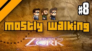 Mostly Walking - Return to Zork P8