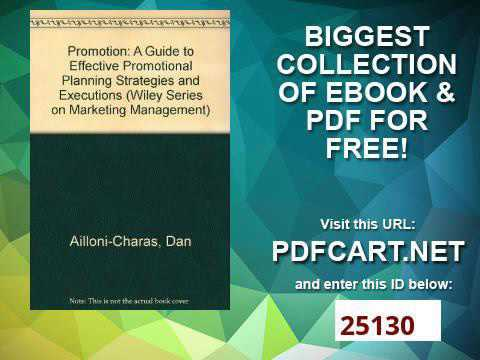 Promotion A Guide to Effective Promotional Planning, Strategies, and Exections Wiley Series on Marke