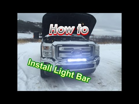 Light Bar Installation And Wiring! (In detail) On Ford F-250 Superduty.. 24.5'' L.E.D