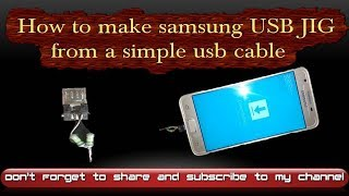 How to maKe samsung USB JIG from a simple usb cable
