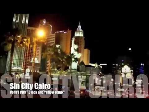 "Sin City Cairo - Vegas City ""Black And Yellow Remix"""