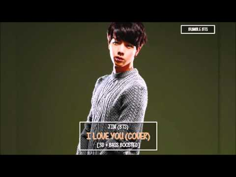 [3D+BASS BOOSTED] BTS 방탙소년단 JIN - I LOVE YOU