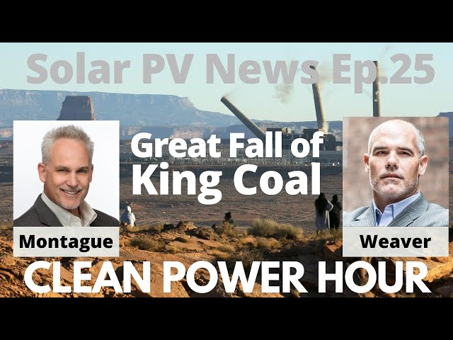 Great Fall of King Coal | Clean Power Hour Ep.25 with Montague & Weaver