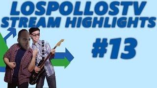 LosPollosTV Stream Highlights #13