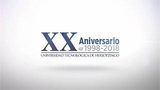 XX Aniversario UTH Huejotzingo