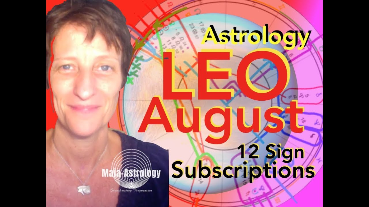 LEO ASTROLOGY AUGUST 2019 & 12 SIGN Subscription