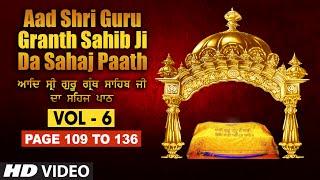 Aad Sri Guru Granth Sahib Ji Da Sahaj Paath (Vol - 6) | Page No. 109 to 136 | Bhai Pishora Singh Ji