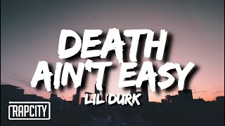 Lil Durk - Death Ain't Easy (Lyrics)