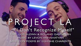 """""""I Don't Recognize Myself"""" (Չեմ ճանաչում ինքս ինձ..) by Project LA"""