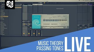LIVE STREAM | PASSING NOTES - MUSIC THEORY SAUCE 🌶 (Ableton 10)