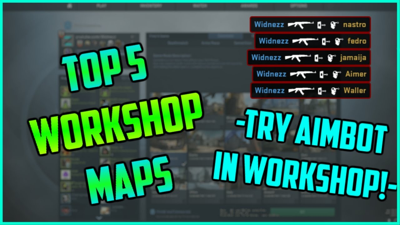 Top 5 Best WorkShop Maps CS:GO |No Recoil,Try Aimbot In workshop!|